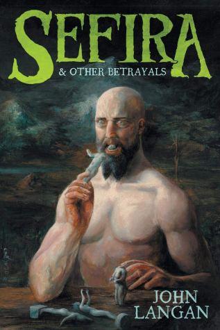 Sefira+and+Other+Betrayals_John+Langan full cover